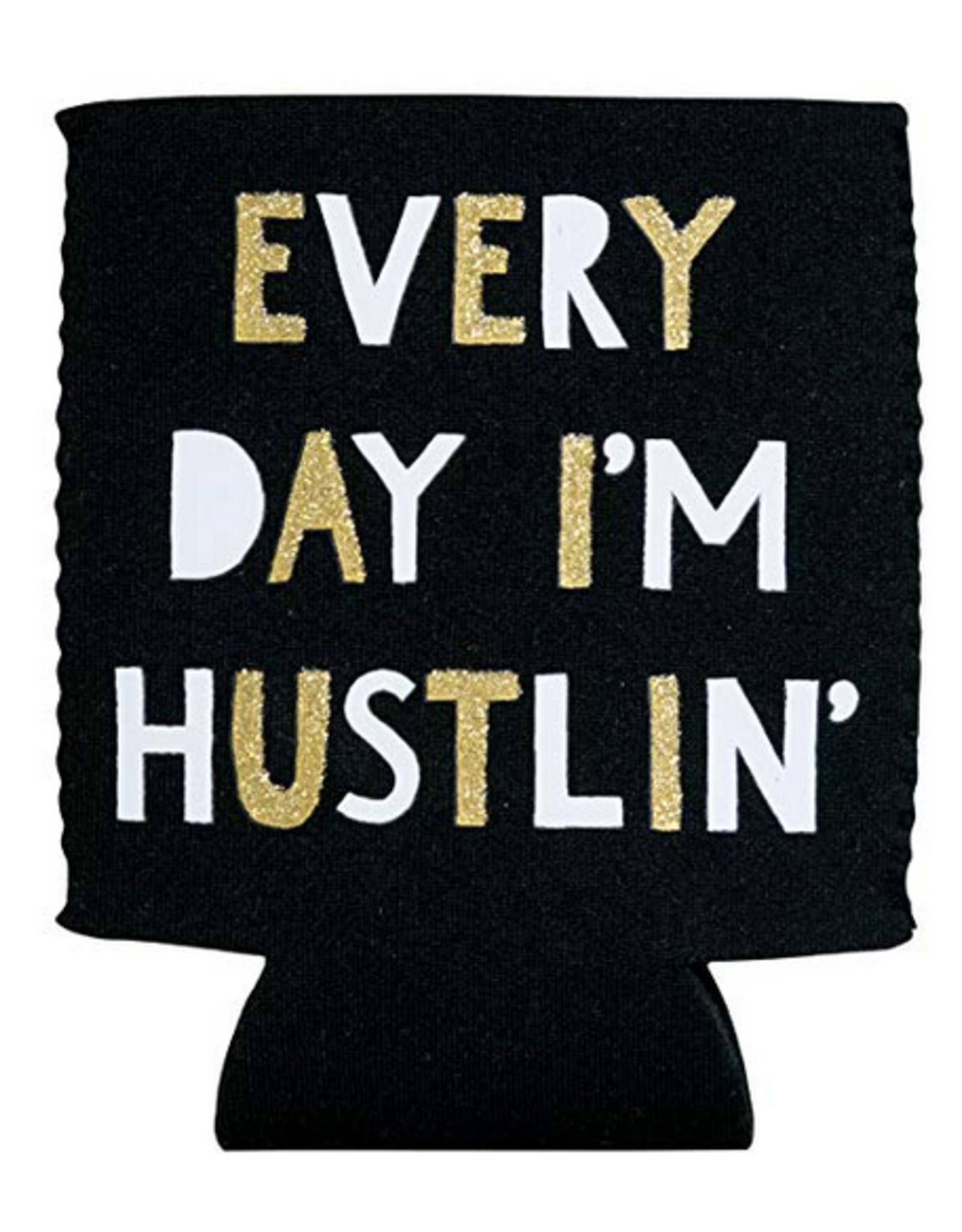 Every Day I'm Hustlin' Koozie