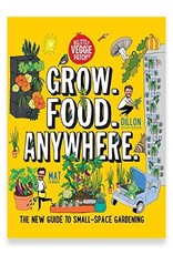 Hardie Grant Publishing Grow. Food. Anywhere. - The New Guide to Small-Space Gardening