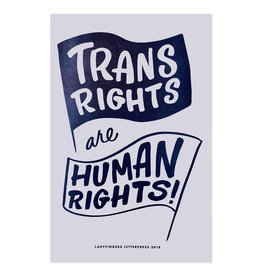 Ladyfingers Letterpress Trans Rights are Human Rights Poster