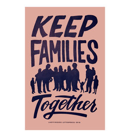 Ladyfingers Letterpress Keep Families Together Poster