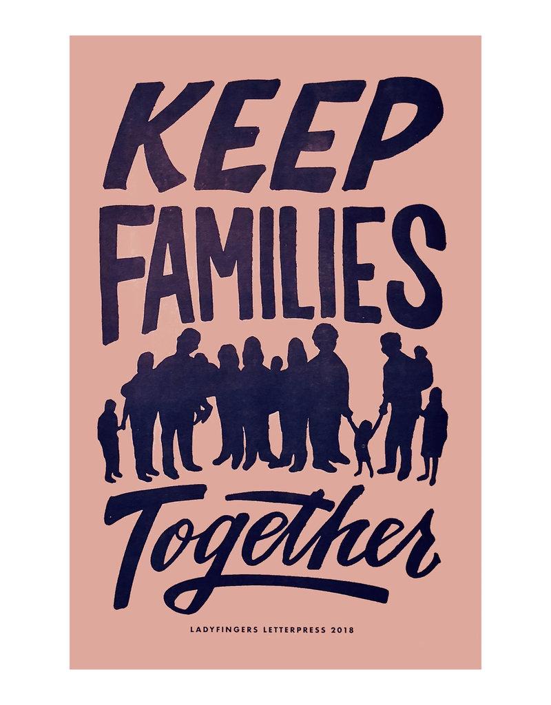Ladyfingers Letterpress Keep Families Together Poster