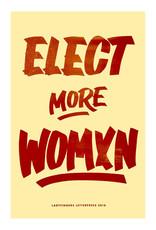 Ladyfingers Letterpress Elect More Womxn Poster