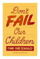 Ladyfingers Letterpress Don't Fail Our Children - Fund Our Schools! Poster