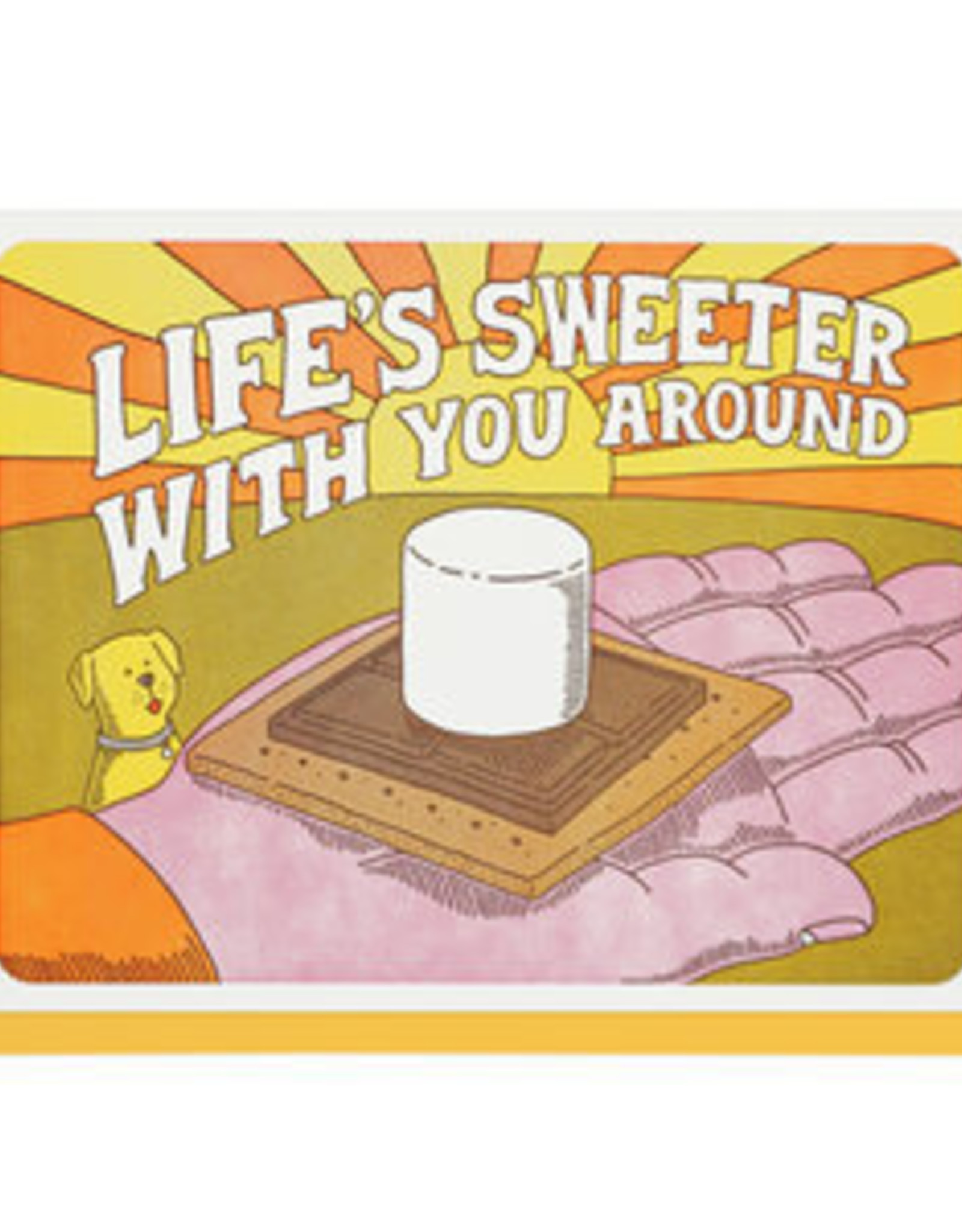 Life Is Sweeter With You Around Greeting Card