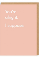 Ohh Deer You're Alright, I Suppose Greeting Card