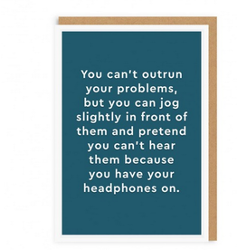 Ohh Deer You Can't Outrun Your Problems Greeting Card