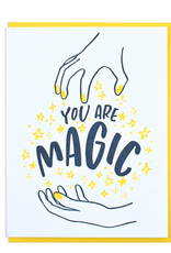 And Here We Are You Are Magic Greeting Card