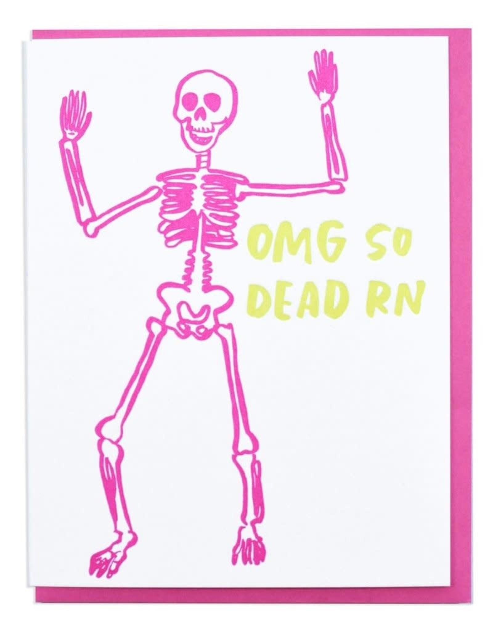 OMG So Dead Rn Greeting Card