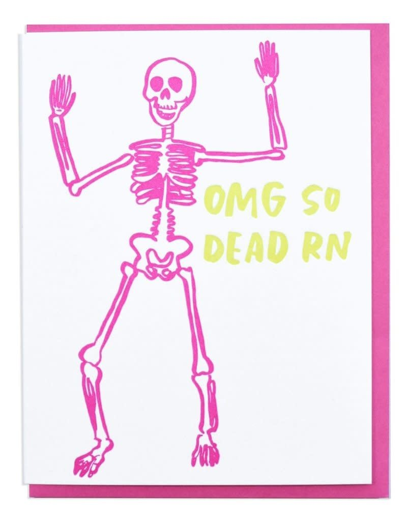 And Here We Are OMG So Dead Rn Greeting Card