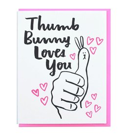 And Here We Are Thumb Bunny Loves You Greeting Card