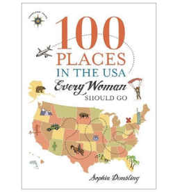 Travelers' Tales 100 Places in the USA Every Woman Should Go