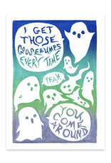 Foreignspell Goosebumps Everytime Greeting Card