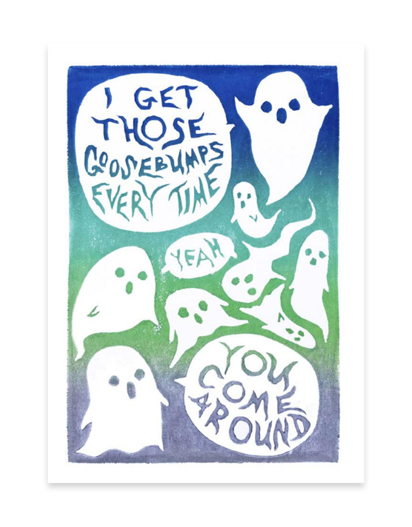 Goosebumps Everytime Greeting Card