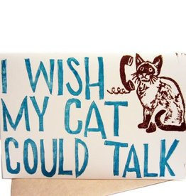 Foreignspell I Wish My Cat Could Talk Greeting Card