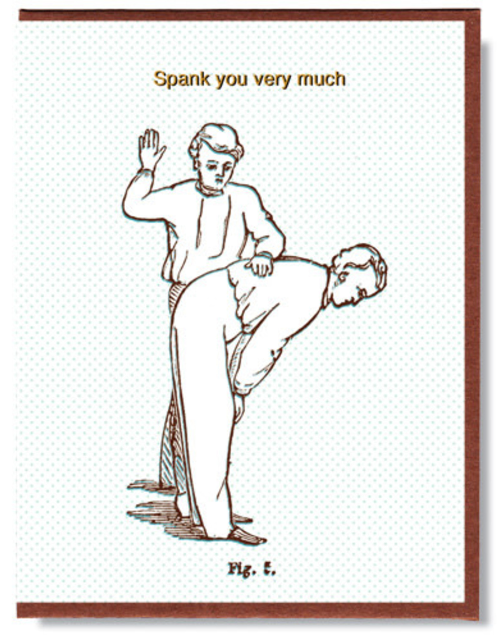 Spank you Very Much Greeting Card