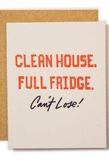 Clean House Full Fridge Can't Lose Greeting Card
