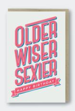 Pike Street Press Older, Wiser, Sexier Birthday Greeting Card