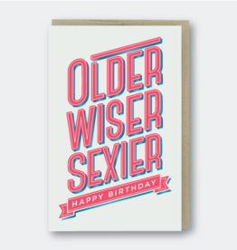 Pike Street Press Older, Wiser, Sexier Birthday Greeting Card