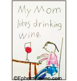 My Mom Likes Drinking Wine Magnet