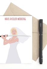 Meet Me in Shermer Have a Killer Wedding (Kill Bill) Greeting Card