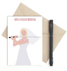 Meet Me in Shermer Have a Killer Wedding (Kill Bill) Greeting Card