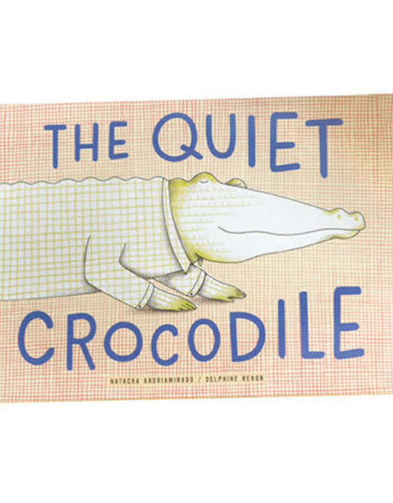 Princeton Architectural Press The Quiet Crocodile