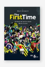Laurence King Publishing The First Time - Stories & Songs from Music Icons