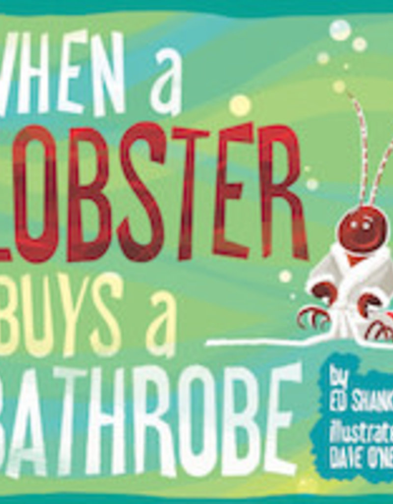 Commonwealth Editions When a Lobster Buys a Bathrobe