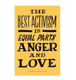 Ladyfingers Letterpress The Best Activism is Equal Parts Anger and Love Poster
