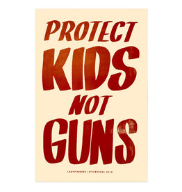 Ladyfingers Letterpress Protect Kids, Not Guns Poster