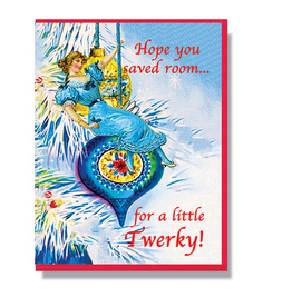 Hope You Saved Room For a Little Twerky Greeting Card