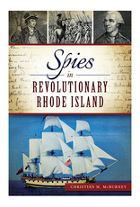 The History Press Spies in Revolutionary Rhode Island