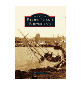 The History Press Rhode Island Shipwrecks