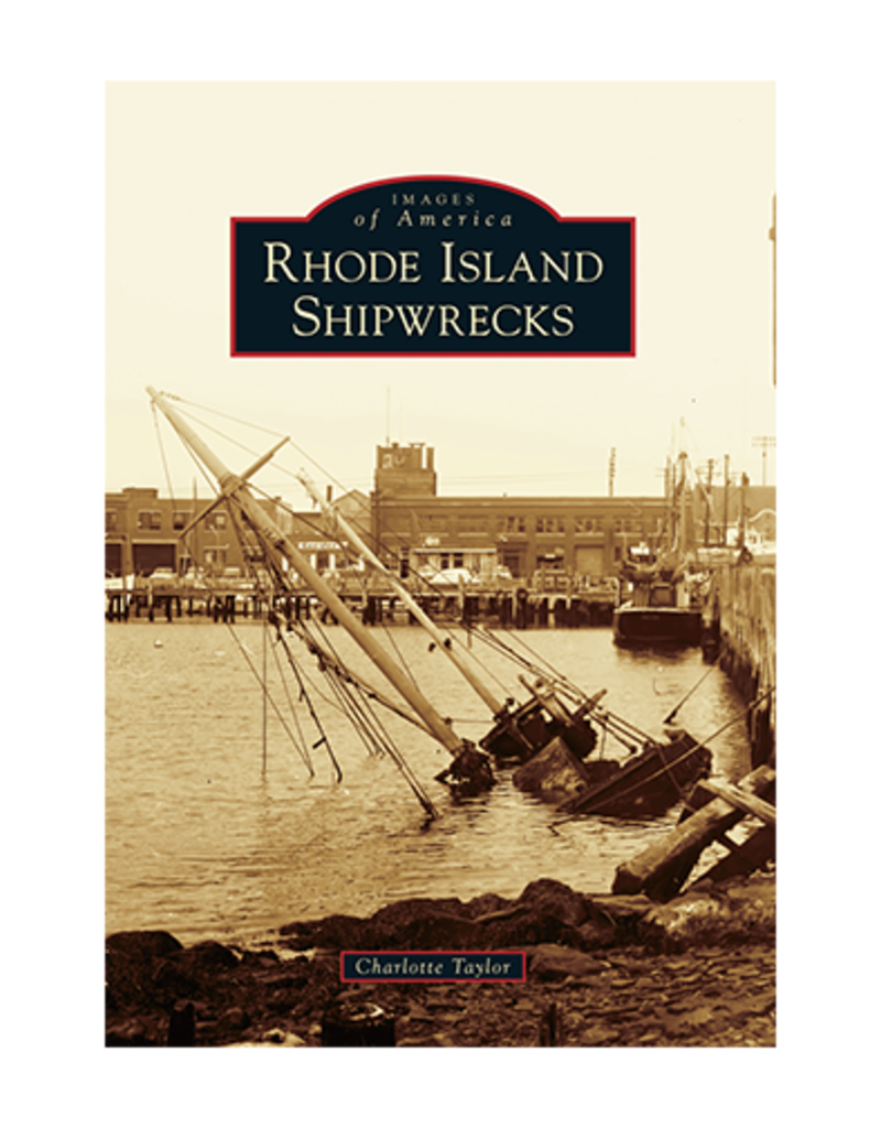 The History Press Rhode Island Shipwrecks