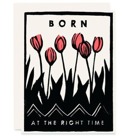 Heartell Press, LLC Born At The Right Time Greeting Card