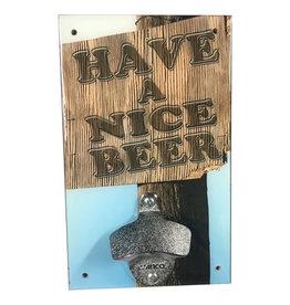 Rep-Air Have a Nice Beer Bottle Opener