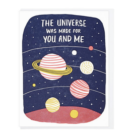 The Universe was Made for Me and You Greeting Card