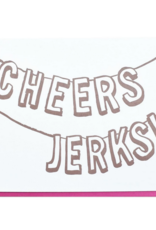 Cheers Jerks Banner Greeting Card