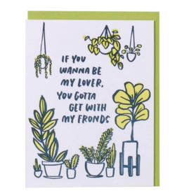 Gotta Get With My Fronds Greeting Card
