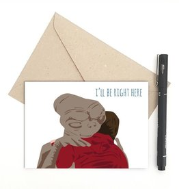 Meet Me in Shermer I'll be Right Here (E.T.) Greeting Card