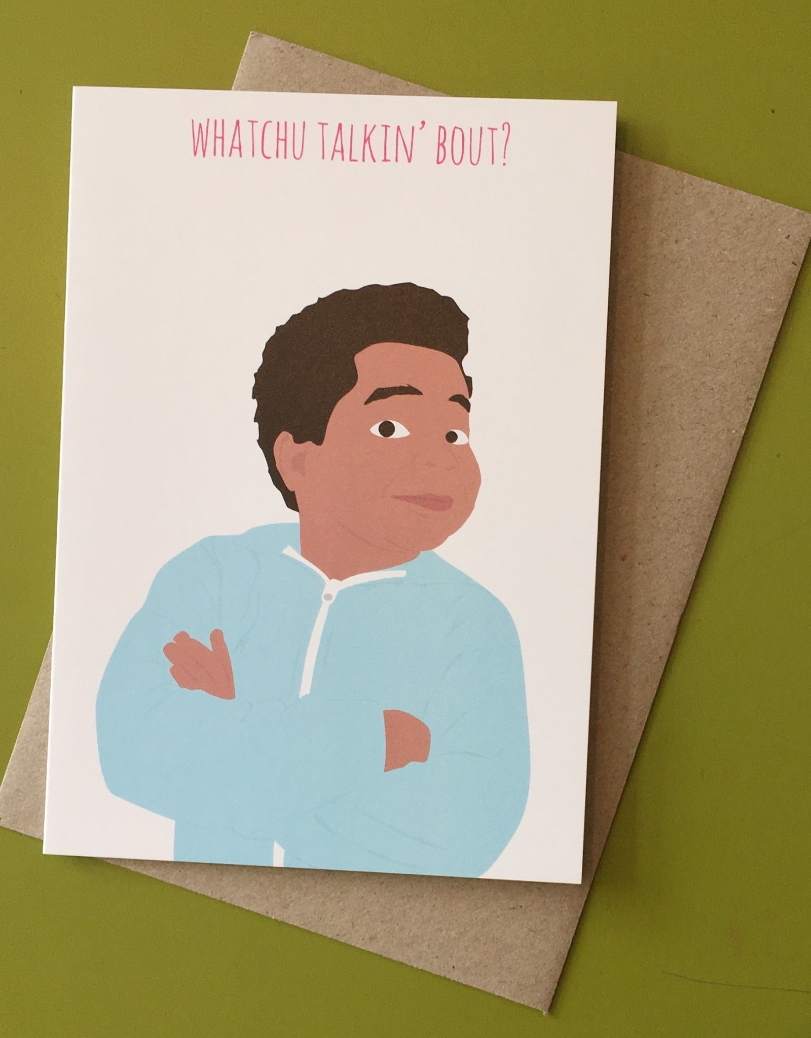 Whatchu Talkin' Bout? (Gary Coleman) Greeting Card