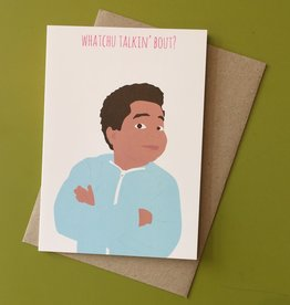 Meet Me in Shermer Whatchu Talkin' Bout? (Gary Coleman) Greeting Card