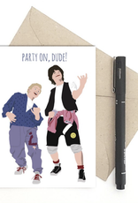 Meet Me in Shermer Party On, Dude! (Bill & Ted) Greeting Card