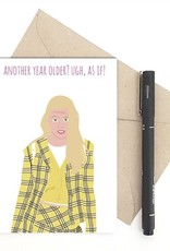 Meet Me in Shermer Another Year Older? (Clueless) Greeting Card
