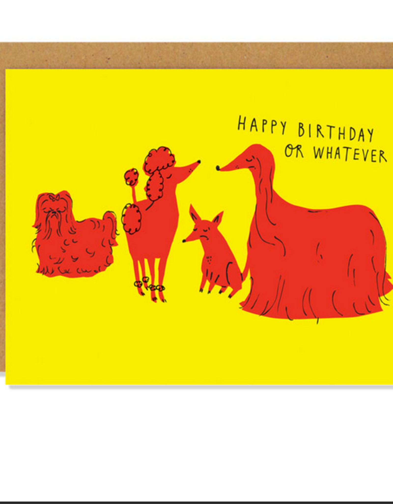 Badger & Burke Happy Birthday or Whatever Indifferent Dogs Greeting Card