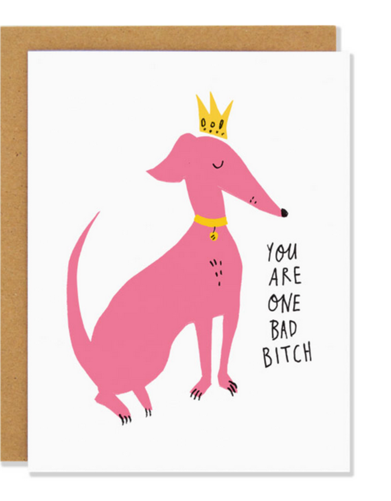 Badger & Burke You Are One Bad Bitch Queen Dog Greeting Card