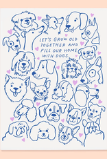 Lets Grow Old Together and Fill Our Home With Dogs Greeting Card