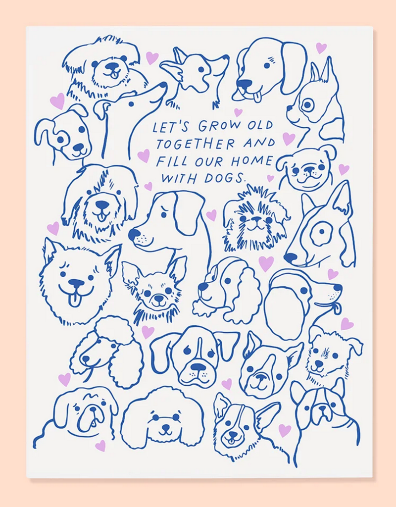 The Good Twin Co. Lets Grow Old Together and Fill Our Home With Dogs Greeting Card