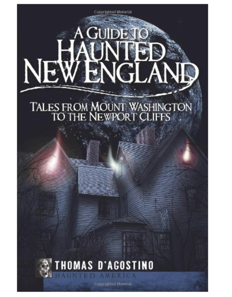 The History Press A Guide to Haunted New England