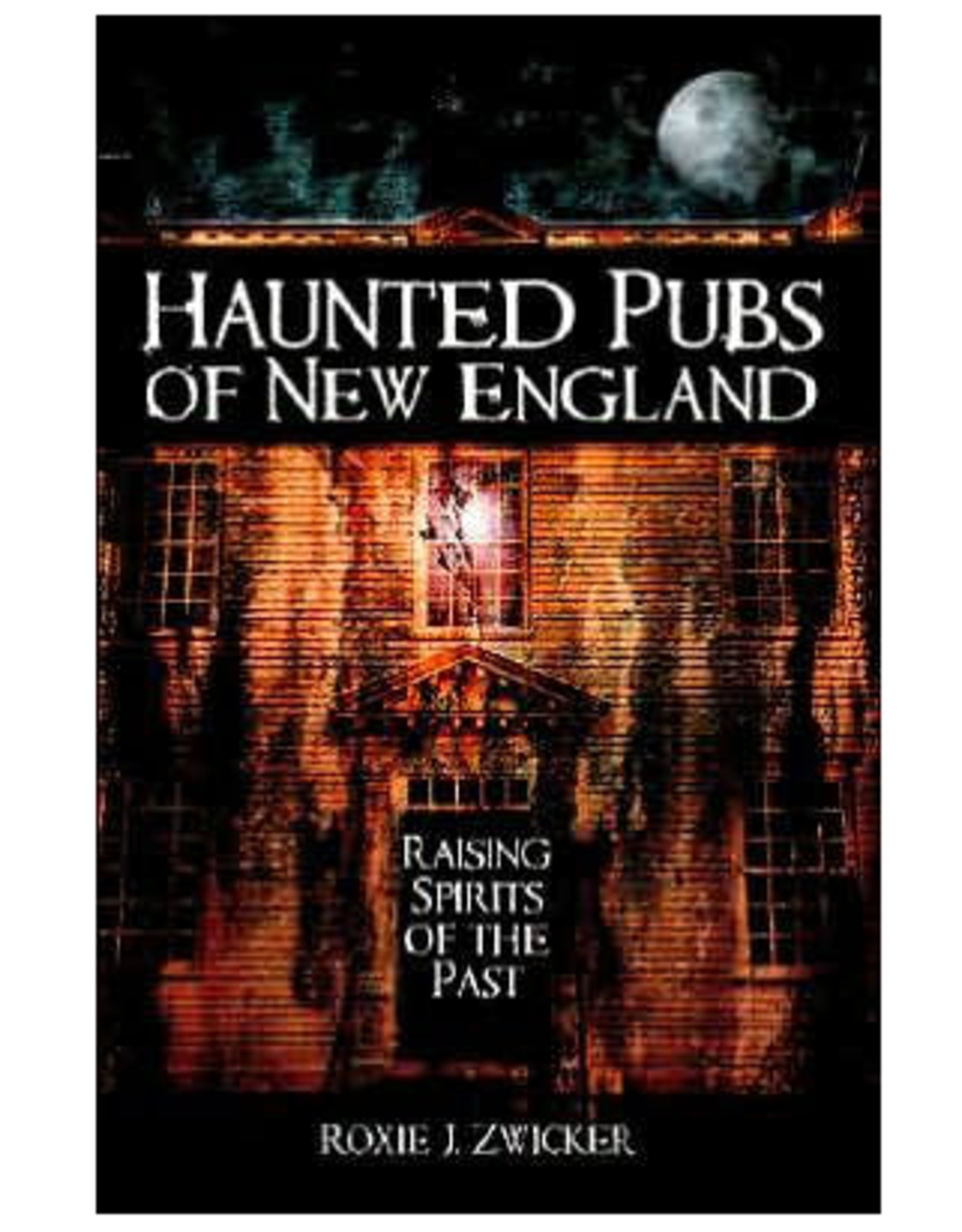 The History Press Haunted Pubs of New England